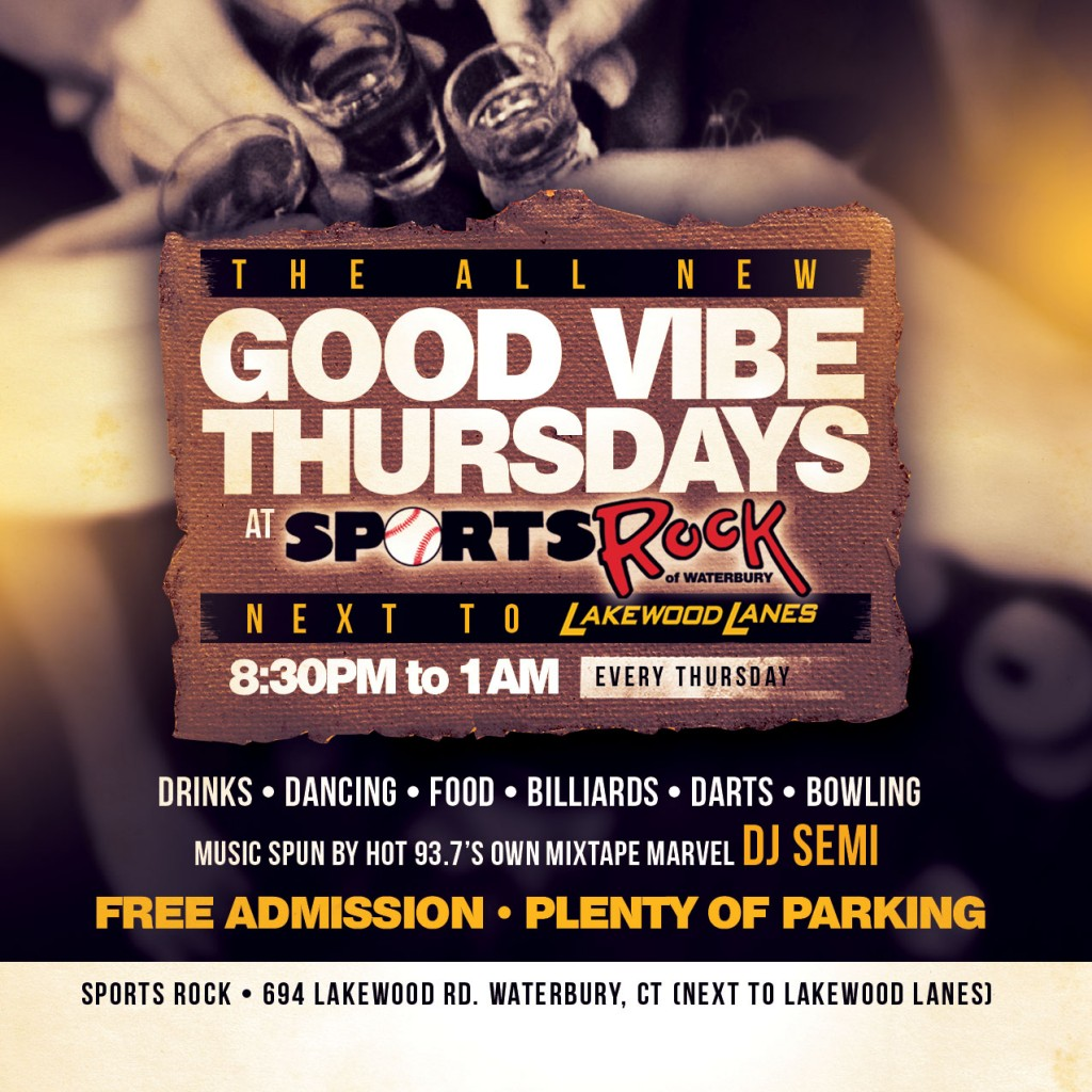 Good Vibe Thursdays w/ DJ Semi Hot 93.7 @ Sports Rock | Waterbury | Connecticut | United States